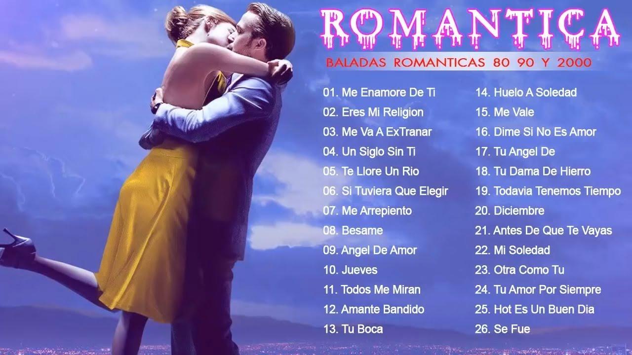 Baladas Romanticas 80 90 Y 2000 Canciones Románticas En Español De Los 80 90 Y 2000 Youtube