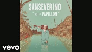 Sanseverino - Votez Papillon (audio)