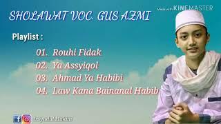 SHOLAWAT TERBARU Voc. GUS AZMI SYUBBANUL MUSLIMIN..