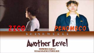 Download lagu ZICO FT PENOMECO - ANOTHER LEVEL ROM HAN ENG LYRICS SUB COLOR CODED