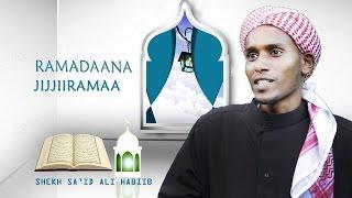 RAMADAANA JIJJIIRAMAA KUTAA 2 ffaa | by SHEIKH SA'ID ALI HABIB |