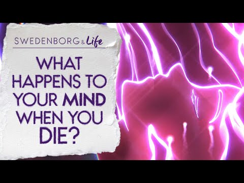 what-happens-to-your-mind-when-you-die?---swedenborg-&-life