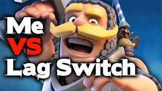 Clash Royale - Me Vs Lag Switch, And So Much More