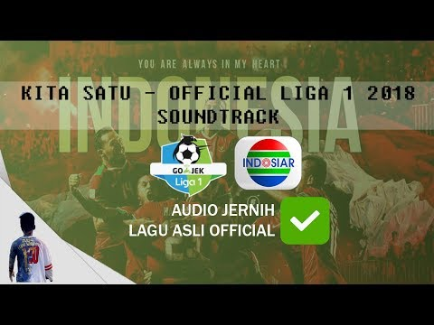Kita Satu - Official Liga 1 Soundtrack #DamaiSuporterIndonesia