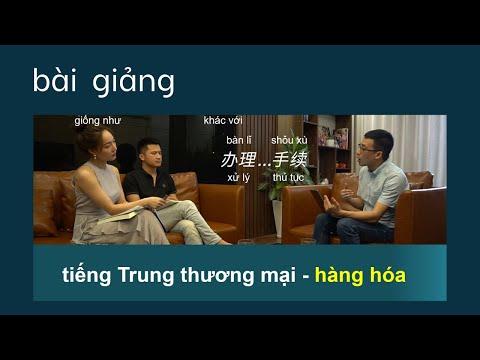 tiếng trung thương mại - hàng hóa /bài giảng/Cùng Kevin Học Tiếng Trung