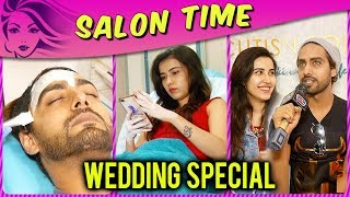 Sheena Bajaj & Rohit Purohit Glam Up For Their Wedding | Salon Time | Thapki Pyar Ki