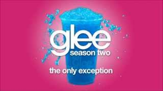 The Only Exception | Glee [HD FULL STUDIO]