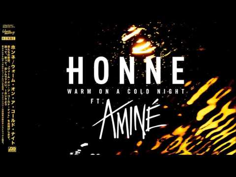 HONNE - Warm On A Cold Night (ft. Aminé)