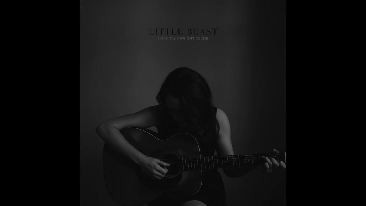 LITTLE BEAST SONG REEL - Lucy Wainwright Roche
