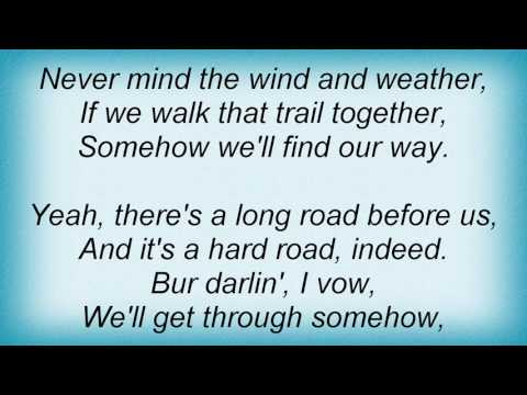 Tim Mcgraw - Wherever The Trail May Lead Lyrics