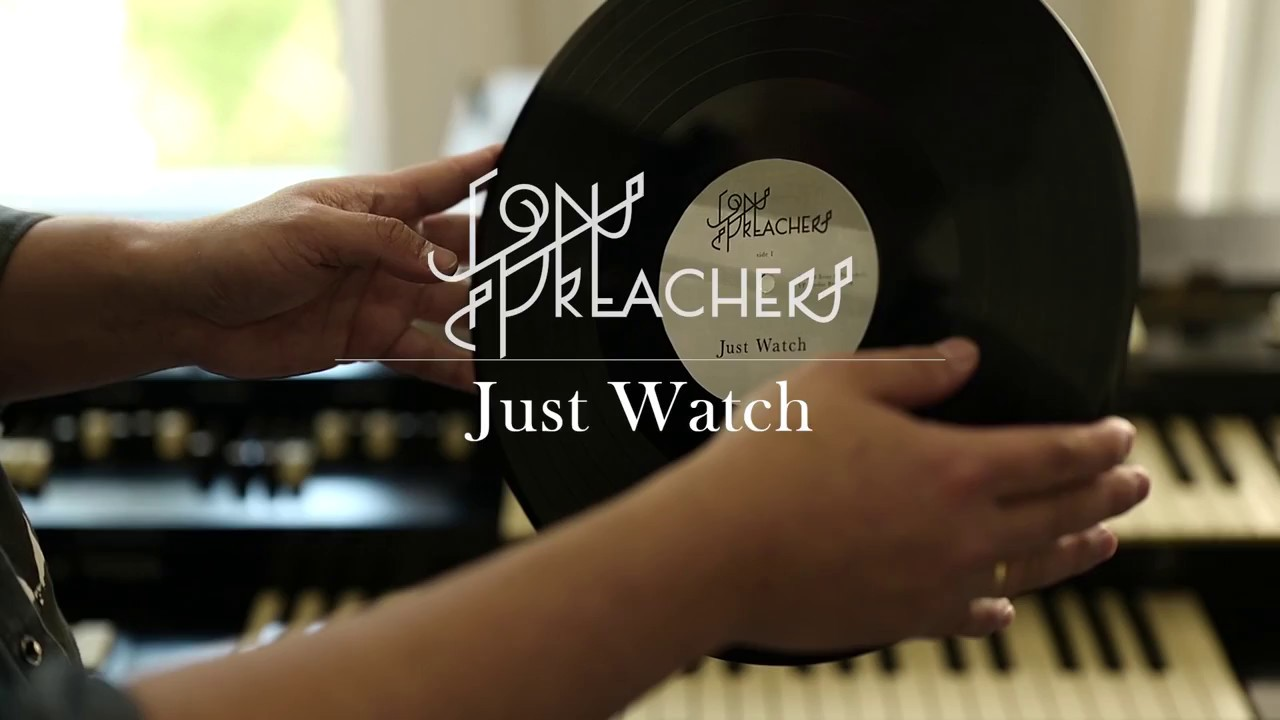 Just Watch - Sons & Preachers [Official Lyric Video] #1
