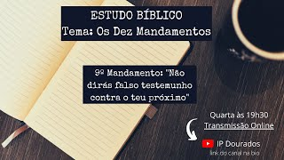 Estudo Biblico 10/06/2020 - 9º Mandamento Rev. Wanderson