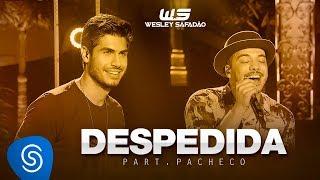 Wesley Safadão - Despedida Part. Pacheco [DVD WS Em Casa] thumbnail