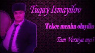 Tuqay Ismayilov Təkcə Mənim Olaydin 2019 Youtube