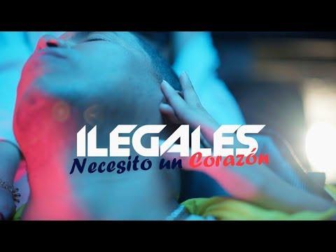 Ilegales - Necesito Un Corazon [video oficial]