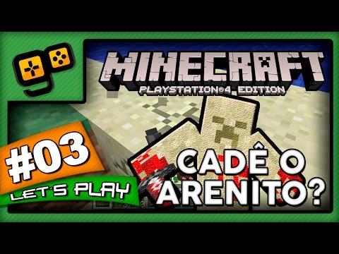 Let's Play: Minecraft PS4 - Parte 3 - Cadê o Arenito?