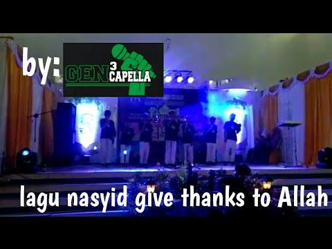 Lagu nasyid give thanks to Allah✓ by: gen3capella kelas 7 Ikhwan Mts arruhama