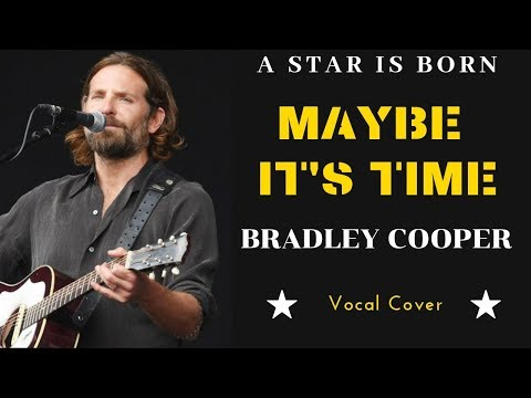 Bradley Cooper - Maybe It's Time (A Star Is Born movie soundtrack) vocal cover by Mateusz Bober