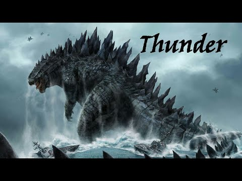 GodZilla ~ THUNDER            (Imagine Dragons)