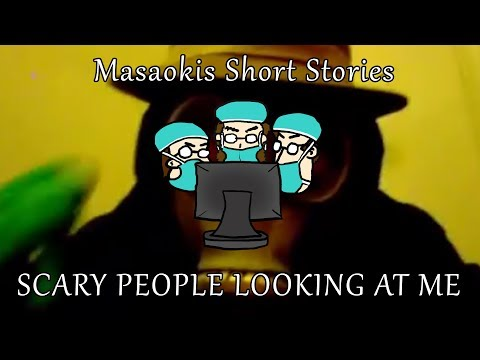 Masaokis Short Stories Vol 1: Scary People Looking at Me