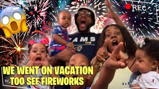 WE WENT ON VACATION TO SEE FIREWORKS!! *Great Idea*