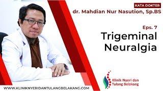 Dokter Mahdian - Terapi RF Trigeminal Neuralgia - Kata Dokter Eps. 10.