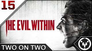 TWO ON TWO | The Evil Within | 15