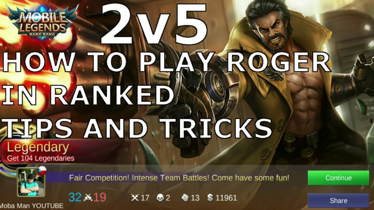 Mobile Legends How To Play Roger Tips And Tricks