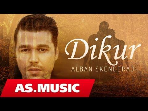Alban Skenderaj - Dikur