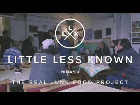 The Real Junk Food Project | Little Less Known