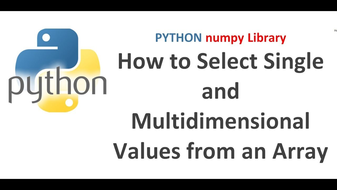 Python Numpy Tutorial | How to Select Single and Multidimensional Values  from an Array