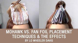 Mohawk vs. Fan Foil Placement Techniques & The Effects by Lo Wheeler Davis | Kenra Color