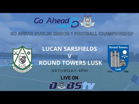 SFC 1 - Lucan Sarsfields v Round Towers Lusk