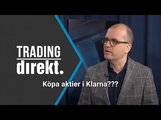Trading Direkt 2021-03-30: Köpa aktier i Klarna? - Joakim Bornold om den växande gråhandeln!