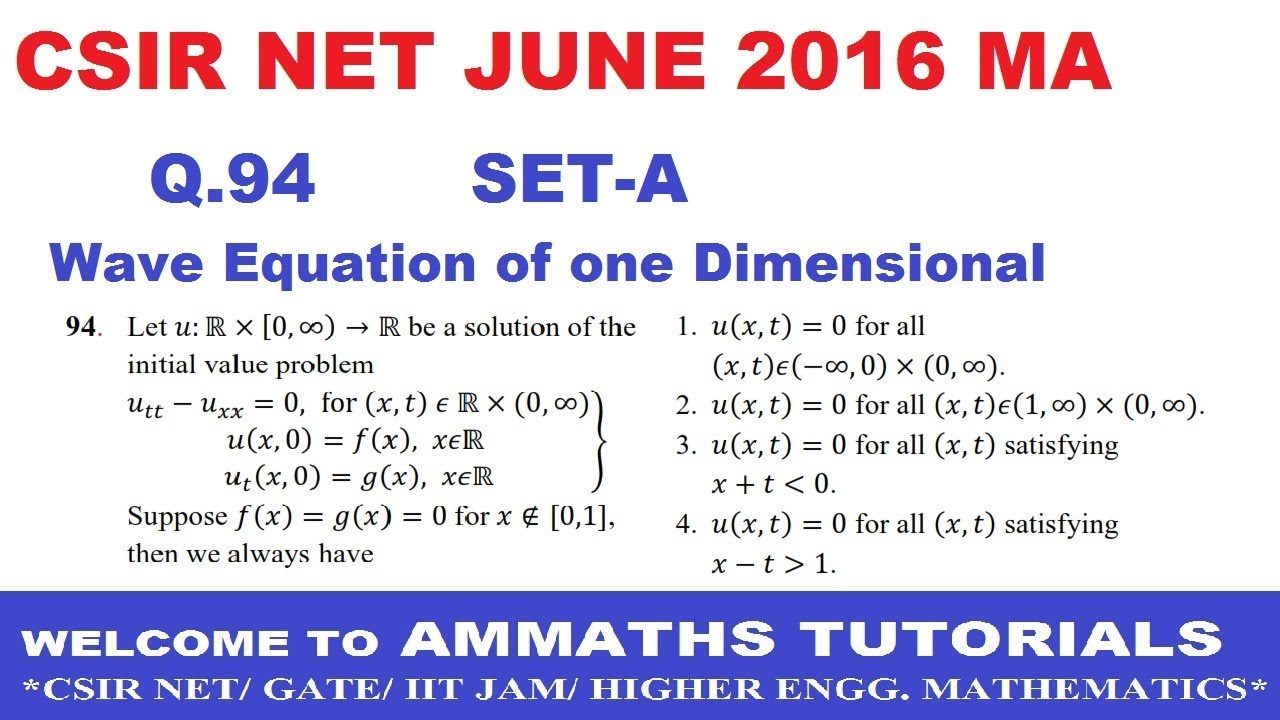 CSIR NET JUNE -2016 Q NO-94 SET-A MATHS ANSWER KEY, PDE- ONE DIMENSIONAL  WAVE EQUATION EQUATION