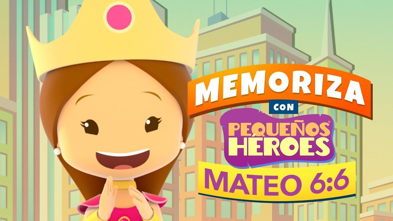 Mateo 6:6 - Memoriza versículos de la Biblia con Pequeños Héroes para niños