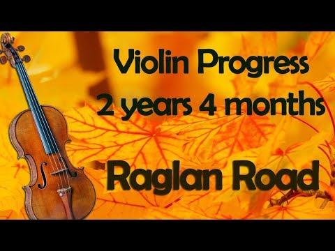 RAGLAN ROAD - Violin Progress 2 years 4 months
