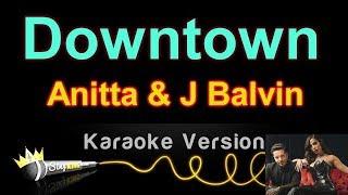 Anitta & J Balvin - Downtown (Karaoke Version)  Ⓜ️