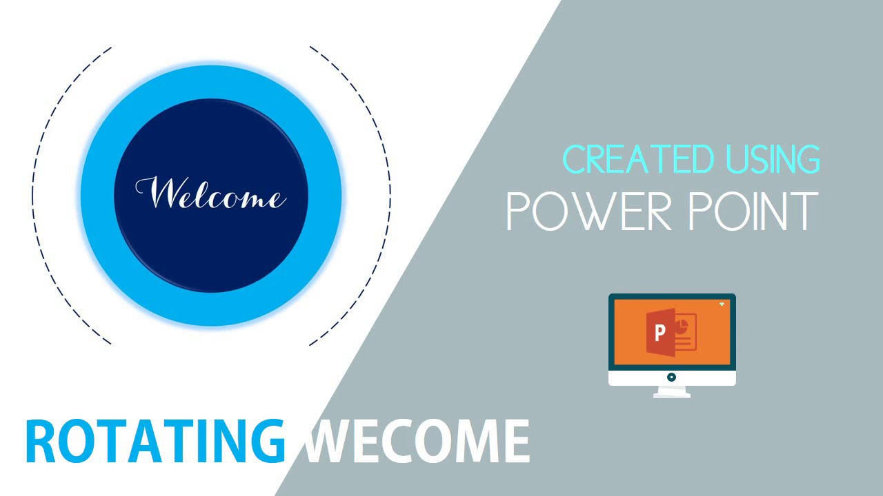 PowerPoint Tutorial-ROTATING WELCOME