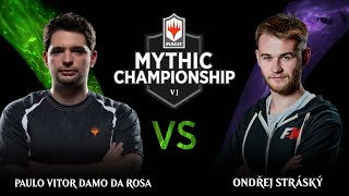 Paulo Vitor Damo da Rosa vs. Ondřej Stráský - Finals - 2019 Mythic Championship VI
