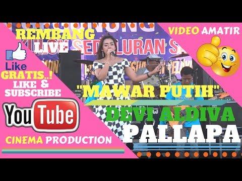 NEW PALLAPA REMBANG ~ DEVI ALDIVA MAWAR PUTIH NEW PALLAPA FULL ALBUM  LIVE REMBANG