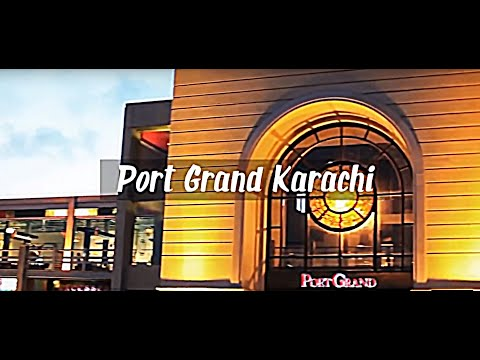 A quick overview of Port Grand - Heart of Karachi | Karachi life | Family | Entertainment