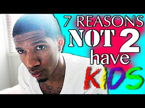 7 Reasons NOT To Have Kids