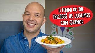 A Pitada do Pai: Fricassé de Legumes com Quinoa
