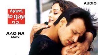 Aao Na | Kyun! Ho Gaya Na...2004 | Sadhana Sargam | Udit Narayan