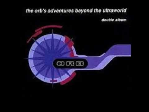 The Orb Adventures Beyond The UltraworldTape 2