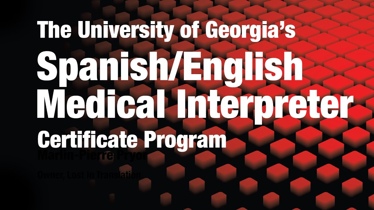 Spanish/English Medical Interpreter Certificate from the