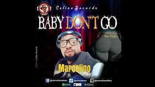 MARCELINO - Baby Don,t Go