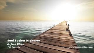 Soul Seeker Highway by Jamie Mitges - Soul Song Inspiration