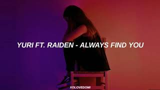 Yuri Ft. Raiden - Always Find You // Sub Español - Stafaband